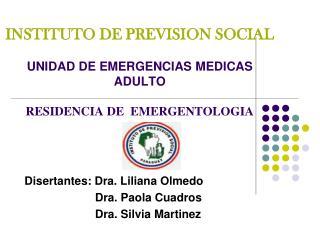 INSTITUTO DE PREVISION SOCIAL UNIDAD DE EMERGENCIAS MEDICAS  ADULTO RESIDENCIA DE  EMERGENTOLOGIA