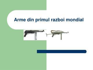 Arme din primul razboi mondial