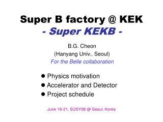 Super B factory @ KEK - Super KEKB -