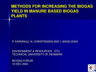 METHODS FOR INCREASING THE BIOGAS YIELD IN MANURE BASED BIOGAS PLANTS