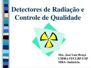 Detectores de Radia��o e Controle de Qualidade