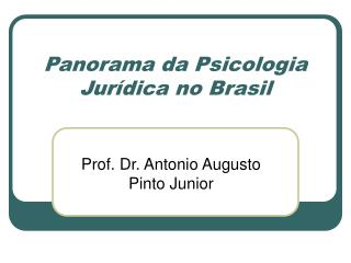 Panorama da Psicologia Jur dica no Brasil