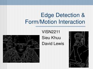 Edge Detection & Form/Motion Interaction