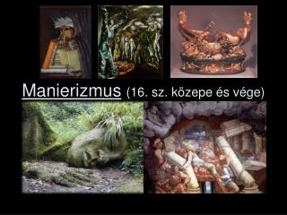 Manierizmus (16. sz. közepe és vége)