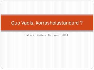 Quo Vadis, korrashoiustandard ?