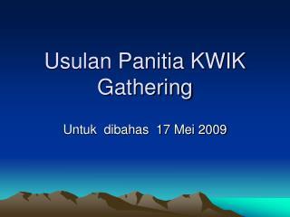 Usulan Panitia KWIK Gathering