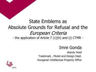 Imre Gonda deputy head Trademark , Model and Design Dept. Hungarian Intellectual Property Office
