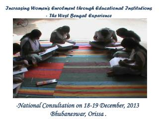 Increasing Women's Enrolment through Educational Institutions -  The West Bengal Experience