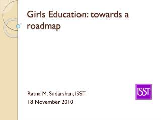 Girls Education: towards a roadmap