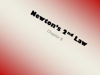 Newton's 2 nd  Law