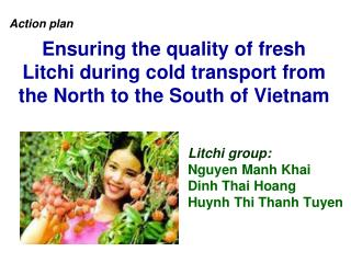 Ensuring the quality of fresh Litchi during cold transport from the North to the South of Vietnam