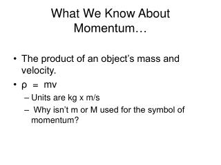 What We Know About Momentum…