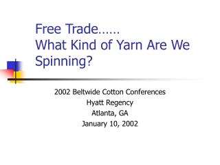Free Trade…… What Kind of Yarn Are We Spinning?