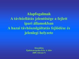 Hőszállítás Épületenergetika B.Sc. 6. félév 2009. február 9.