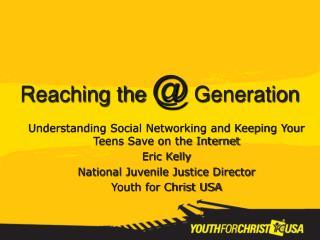 Reaching the  @  Generation