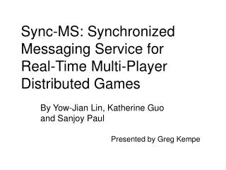 Sync-MS: Synchronized Messaging Service for Real-Time Multi-Player Distributed Games
