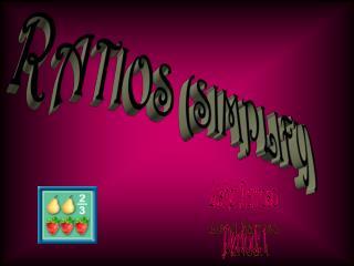 RATIOS (SIMPLIFY)