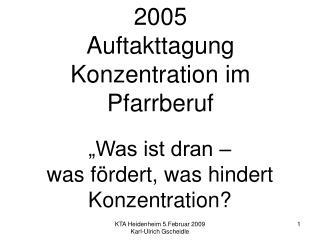 """Was ist dran –  was fördert, was hindert Konzentration?"