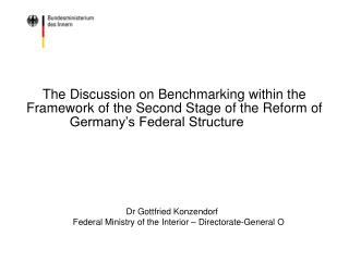 Dr Gottfried Konzendorf  Federal Ministry of the Interior – Directorate-General O