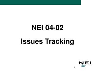 NEI 04-02 Issues Tracking