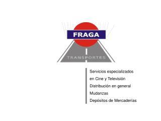 Servicios especializados en Cine y Televisión Distribución en general Mudanzas