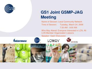 GS1 Joint GSMP-JAG Meeting