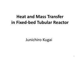 Heat and Mass Transfer  in Fixed-bed Tubular Reactor
