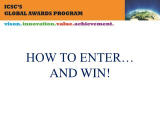 HOW TO ENTER  AND WIN