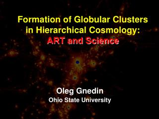 Formation of Globular Clusters  in Hierarchical Cosmology: ART and Science