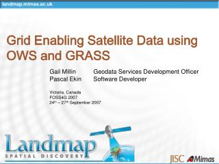Grid Enabling Satellite Data using OWS and GRASS