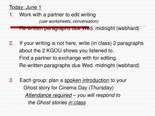 Today: June 1 1.    Work with a partner to edit writing
