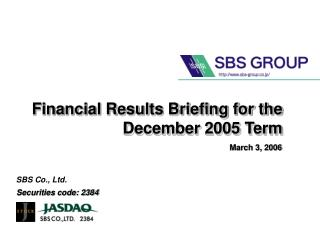 Financial Results Briefing for the December 2005 Term