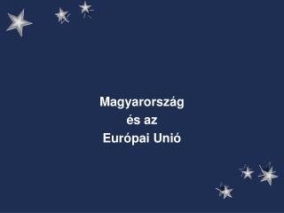 Magyarország  és az  Európai Unió