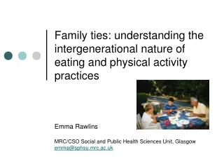 Family ties: understanding the intergenerational nature of eating and physical activity practices