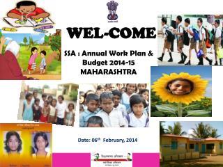 SSA : Annual Work Plan & Budget 2014-15 MAHARASHTRA