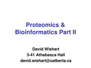Proteomics & Bioinformatics Part II