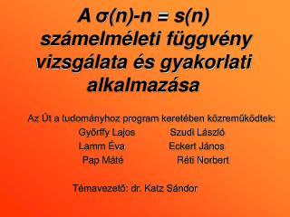 A  σ (n)-n = s(n)  számelméleti függvény vizsgálata és gyakorlati alkalmazása
