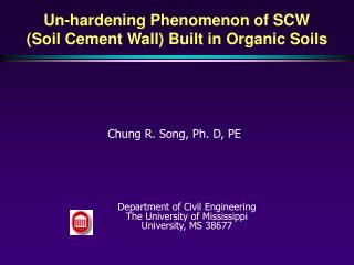 Un-hardening Phenomenon of SCW (Soil Cement Wall) Built in Organic Soils