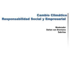 Cambio Climático Responsabilidad Social y Empresarial