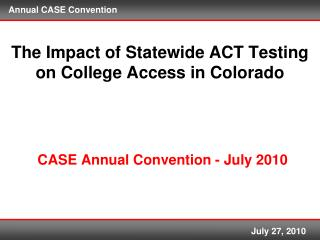The Impact of Statewide ACT Testing on College Access in Colorado