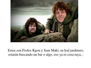 Estos son sus primos Torry y Oskarbbin, que les ayudarán en todas sus búsquedas de bares...