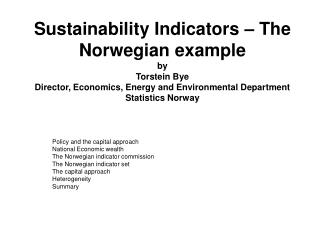 Policy and the capital approach National Economic wealth The Norwegian indicator commission