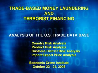 Trade-Based Money Laundering �The process of disguising the proceeds of crime