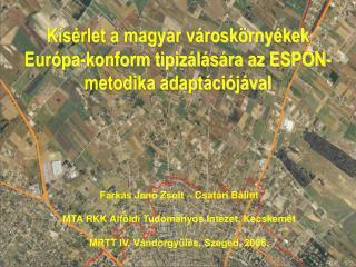 Kísérlet a magyar városkörnyékek Európa-konform tipizálására az ESPON-metodika adaptációjával