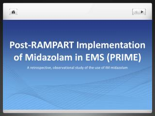 Post-RAMPART Implementation of Midazolam in EMS (PRIME)