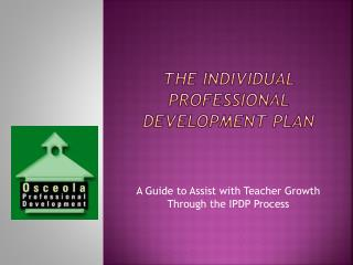 The INDIVIDUAL Professional Development PLAN