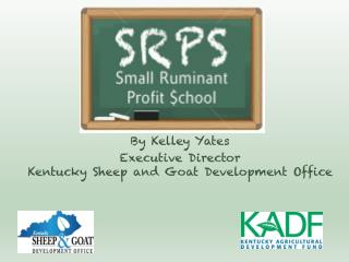 By Kelley Yates Executive Director  Kentucky Sheep and Goat Development Office