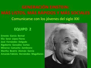 GENERACIÓN EINSTEIN:  MÁS LISTOS, MÁS RÁPIDOS Y MÁS SOCIALES