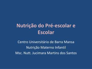 Nutrição do  Pré-escolar  e Escolar