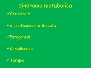 Che cosa è Classificazioni utilizzate Patogenesi Complicanze Terapia